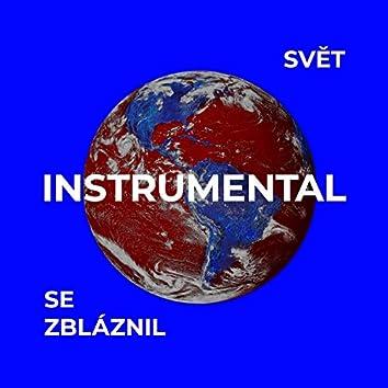Svět se zbláznil (Instrumental)