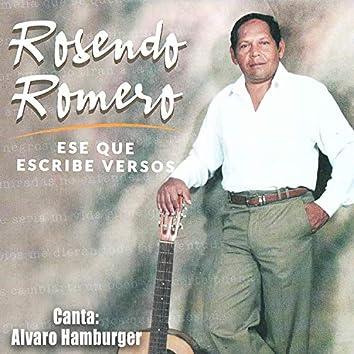 Rosendo Romero, Ese Que Escribe Versos