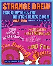 Strange Brew: Eric Clapton and the British Blues Boom