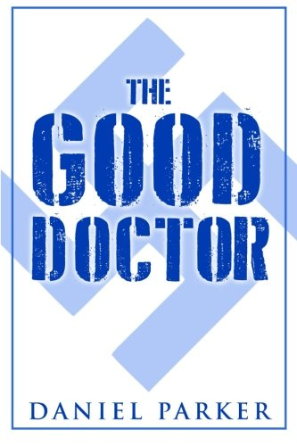 Book: The Good Doctor by Daniel Parker