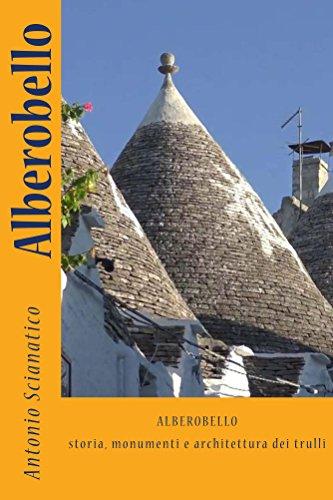 Alberobello. Storia, monumenti e architettura dei trulli. (Il mio pianeta Terra)