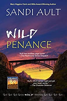 WILD PENANCE (WILD Mystery Series Book 4) by [SANDI AULT]