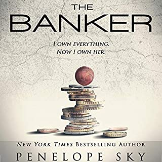 The Banker                   By:                                                                                                                                 Penelope Sky                               Narrated by:                                                                                                                                 Michael Ferraiuolo,                                                                                        Natalie Eaton                      Length: 7 hrs and 46 mins     200 ratings     Overall 4.6