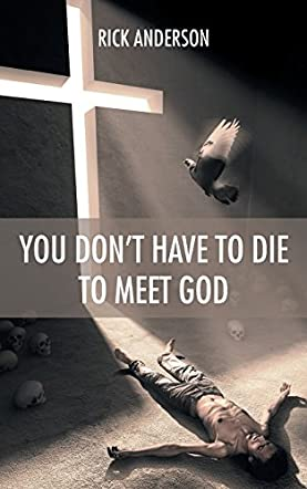 You Don't Have to Die to Meet God