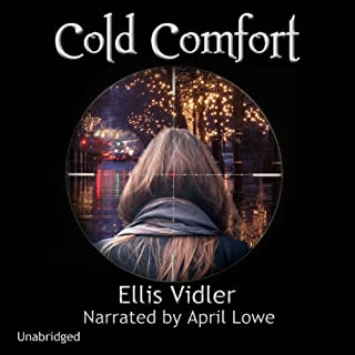 Cold Comfort                   By:                                                                                                                                 Ellis Vidler                               Narrated by:                                                                                                                                 April Grace Lowe                      Length: 10 hrs and 8 mins     14 ratings     Overall 4.1