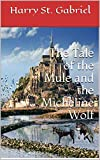 The Tale of the Mule and the Micheline Wolf (English Edition)
