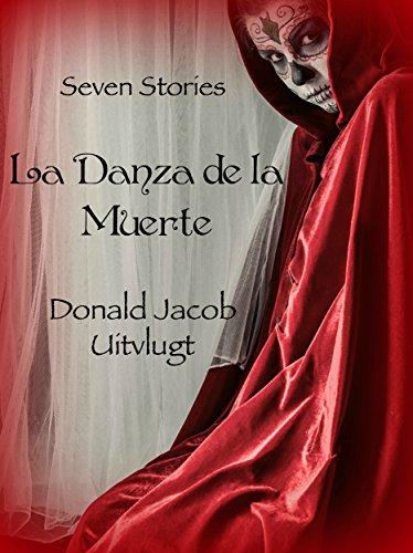 La Danza de la Muerte: Seven Stories by [Donald Jacob Uitvlugt, Joseph Devon]