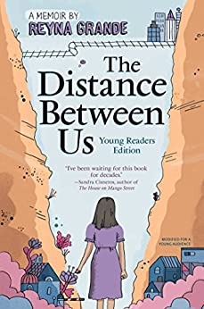 The Distance Between Us: Young Reader Edition by [Reyna Grande]