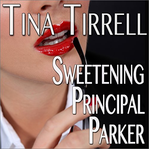 Sweetening Principal Parker audiobook cover art