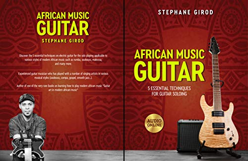 African Music Guitar: 5 Essential Techniques For Guitar...