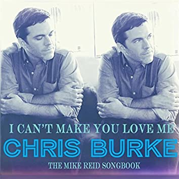 I Can't Make You Love Me: The Mike Reid Songbook