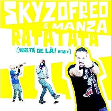 Ratatata(Pousse-Toi De Là Remix) [feat. Manza]