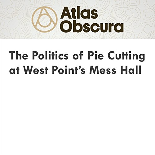 The Politics of Pie Cutting at West Point's Mess Hall audiobook cover art