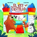 El rey del castillo (Ilustres ilustrados) (Spanish Edition)