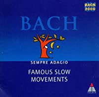 Bach 2000 Famous Slow Movements