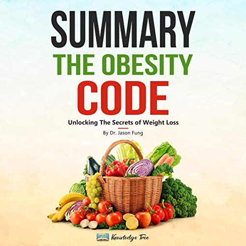 Summary: The Obesity Code: Unlocking the Secrets of Weight Loss by Dr. Jason Fung cover art