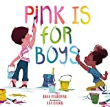 PINK IS FOR BOYS BY Robb Pearlman children's book