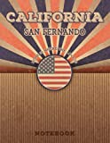 San Fernando California Home Is Where The Love Is Notebook: Record your memories to be a beautiful memory in the most beautiful place, 8.5x11 in ,110 Lined Pages.