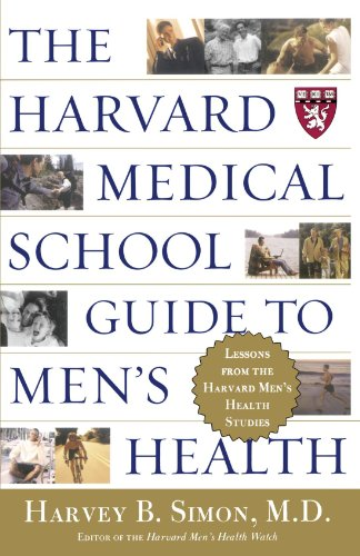 Compare Textbook Prices for The Harvard Medical School Guide to Men's Health: Lessons from the Harvard Men's Health Studies Well-Being Centre = Centre Du Mieux-Etre Collection  ISBN 9780684871820 by Simon, Harvey B.