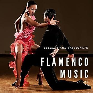 Elegant And Passionate Flamenco Music, Vol. 03