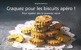 Craquez pour les biscuits apéro ! (Craquez...) (French Edition) by [Brigitte Namour, Valery Guedes]