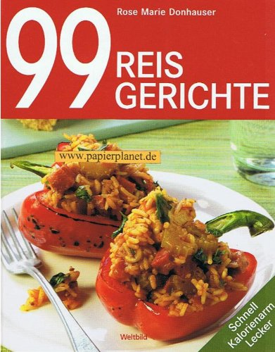 99 Reisgerichte [schnell, kalorienarm, lecker] 9783868001099
