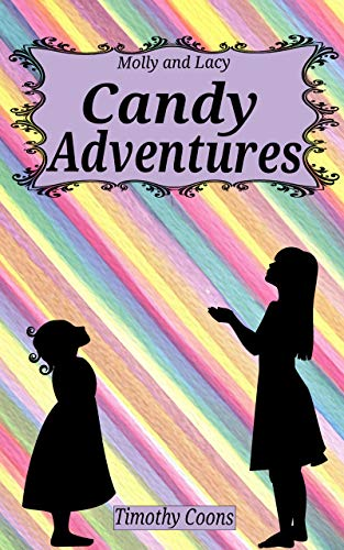 Candy Adventures (Molly and Lacy Adventures Book 1) (English Edition)