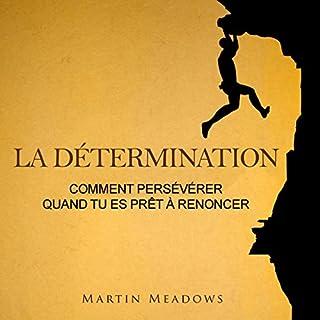 Couverture de La détermination: Comment persévérer quand tu es prêt à renoncer
