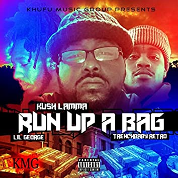 Run up a Bag (feat. Trenchbaby Retro & Lil George)