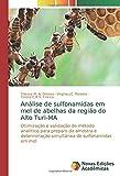 Análise de sulfonamidas em mel de abelhas da região do Alto Turi-MA: Otimização e validação de método analítico para preparo da amostra e determinação simultânea de sulfonamidas em mel