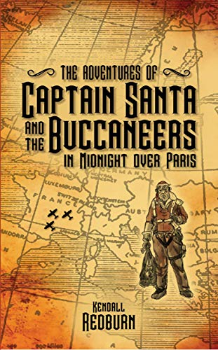 The Adventures of Captain Santa and the Buccaneers in Midnight over Paris (English Edition)