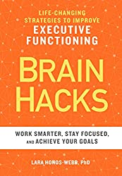 Brain Hacks by Lara Honos Webb PhD