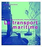 Le transport maritime - Le Port Autonome de Marseille, Histoire des hommes01/11/03