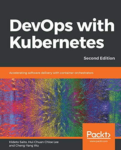 DevOps with Kubernetes: Accelerating software delivery with container orchestrators, 2nd Edition (English Edition)
