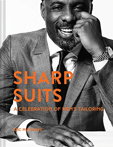 Musgrave, E: Sharp Suits: A celebration of men's tailoring