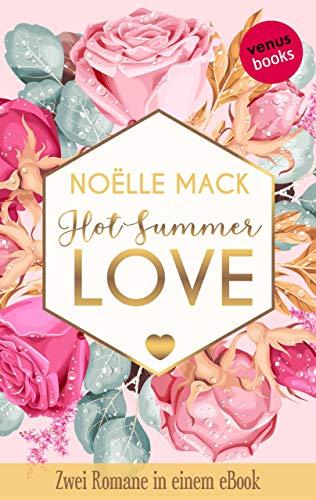 Hot Summer Love: Zwei Romane in einem eBook: 'Midnight Heat' und 'Summer Heat' von...