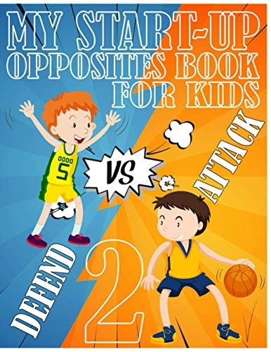 My Start-up Opposites Book For Kids 2: A Opposites Vocabulary Book For Kids Preschoolers, Pomelos Opposites, Opposite Words For Kids First Second Third Gardes