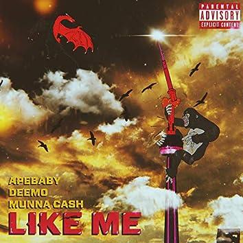 Like Me (feat. Munna Cash)