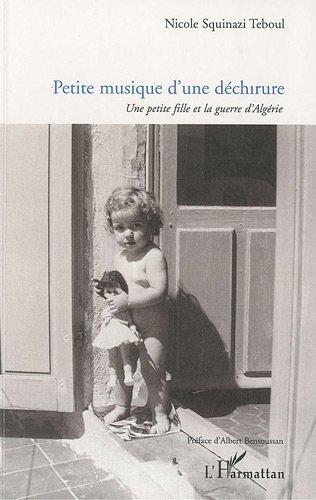 Petite Musique d'une Dechirure une Petite Fille et la Guerre d'Algérie