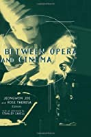 Between Opera and Cinema (Critical and Cultural Musicology) by Rose Theresa(2001-11-01)