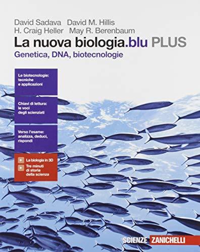 La nuova biologia.blu. Genetica, DNA, biotecnologie. Plus. per le Scuole superiori. Con e-book. Con espansione online