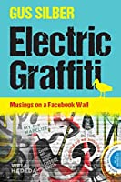 Electric Graffiti: Musings on a Facebook Wall