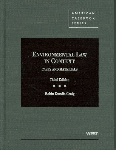 Environmental Law in Context: Cases and Materials (American Casebook Series)