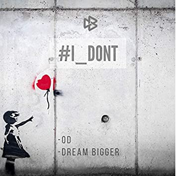 I Don't (feat. OD)