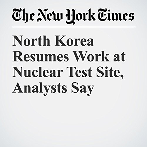 North Korea Resumes Work at Nuclear Test Site, Analysts Say copertina