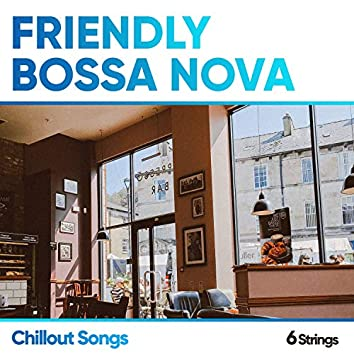 Friendly Bossa Nova Chillout Songs