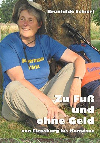 Zu Fuß und ohne Geld: Von Flensburg bis Konstanz