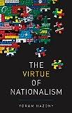 The Virtue of Nationalism - Yoram Hazony