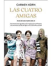 Las cuatro amigas (Saga Hijas de una nueva era 3): Una emocionante saga sobre cuatro mujeres que se enfrentaron a los momentos cruciales del siglo XX ... fuerza de la amistad (Planeta Internacional)