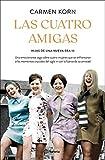 Las cuatro amigas (Saga Hijas de una nueva era 3): Una emocionante saga sobre cuatro mujeres que se enfrentaron a los momentos cruciales del siglo XX con ... de la amistad (Planeta Internacional)